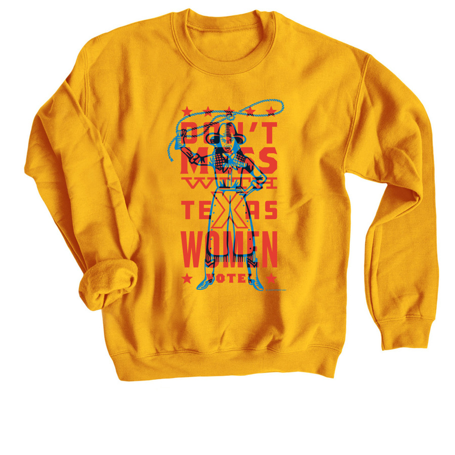 Don't Mess With Texas Women, a Gold Crewneck Sweatshirt