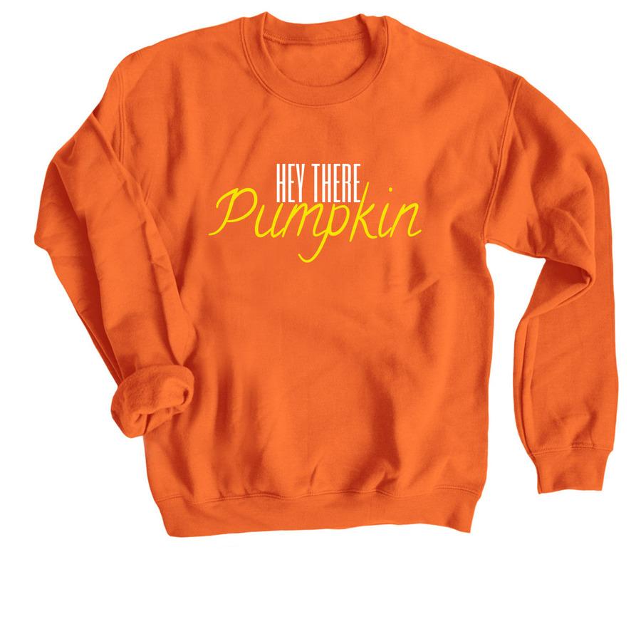6b9e4bede3 Hey There Pumpkin