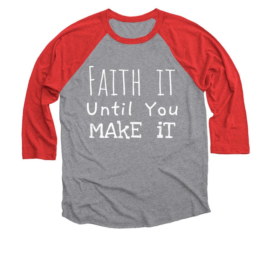 Unisex raglan Faith it till you Make it Printed Raglan Tee