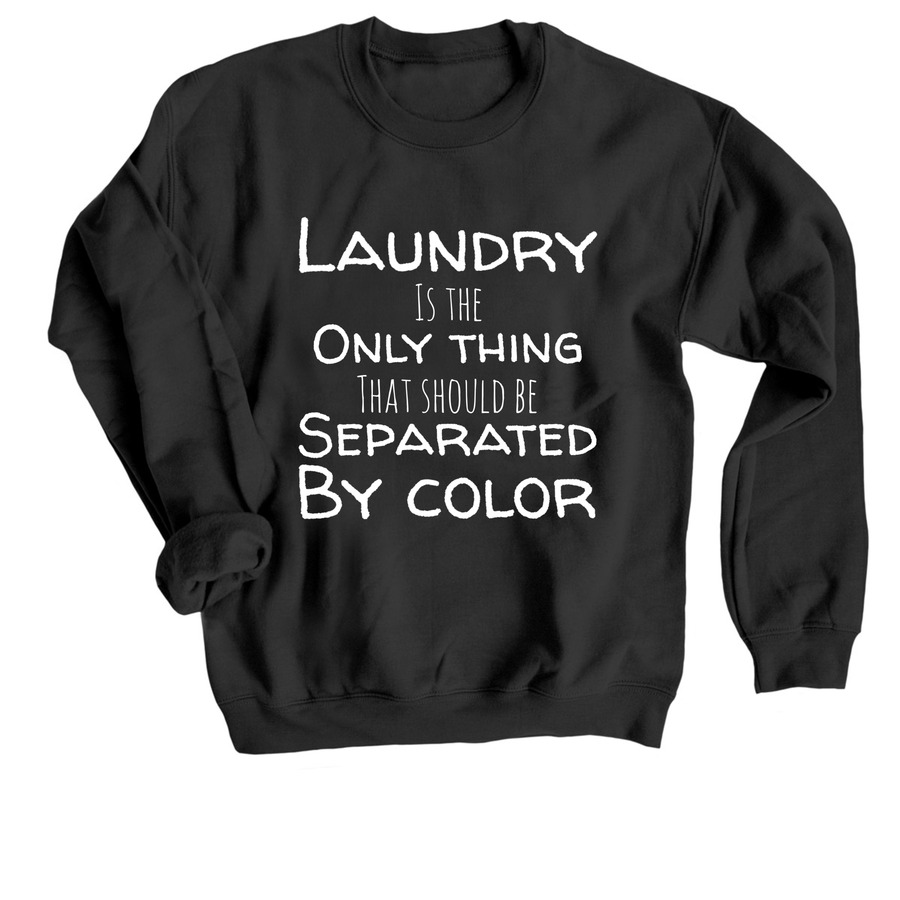 Only Laundry Is Separated By Color Bonfire