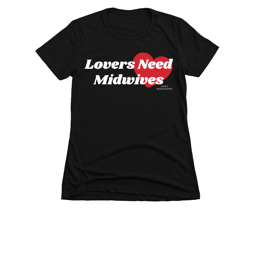 Lovers Need Midwives, a Black Women's Slim Fit Tee