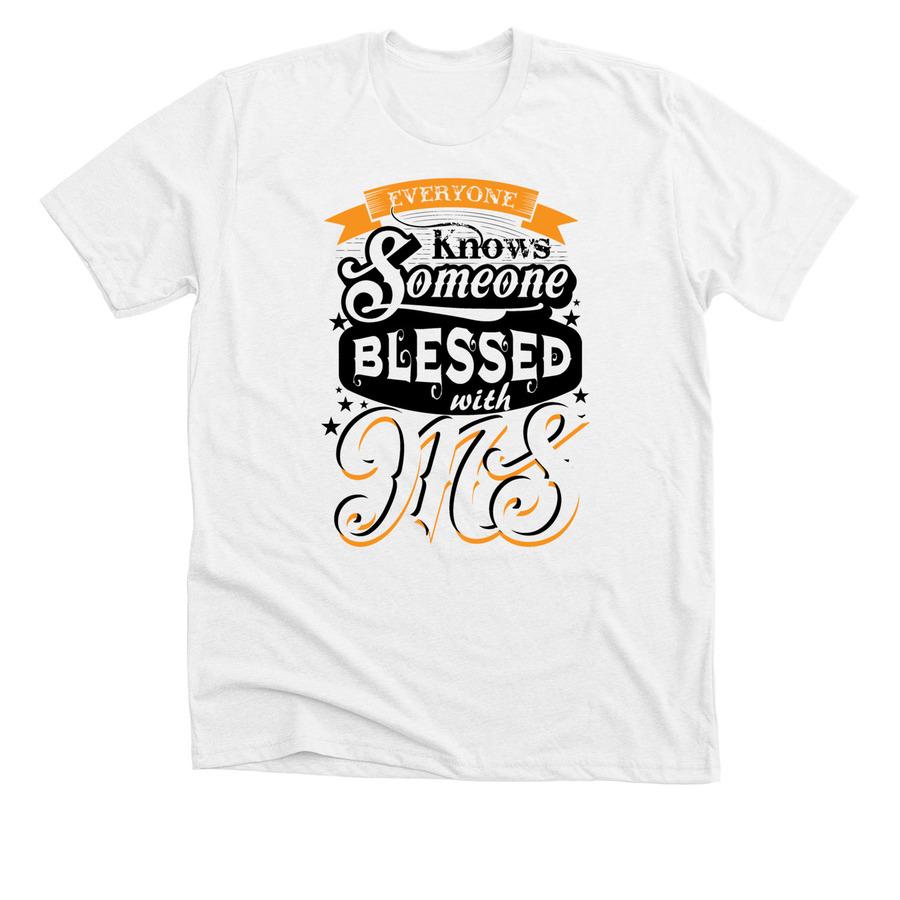ef5d558e15b7 Multiple Sclerosis T-Shirt. Who Do You Know? | Bonfire